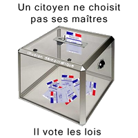 Un citoyen ne choisit pas ses maîtres, il vote les lois.